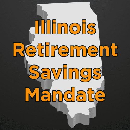 Illinois outline with text of Illinois Retirement Savings Mandate